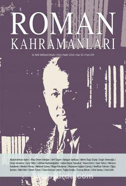 Roman Kahramanları Üç Aylık Edebiyat Dergisi Sayı:36 Ekim-Kasım-Aralık 2018