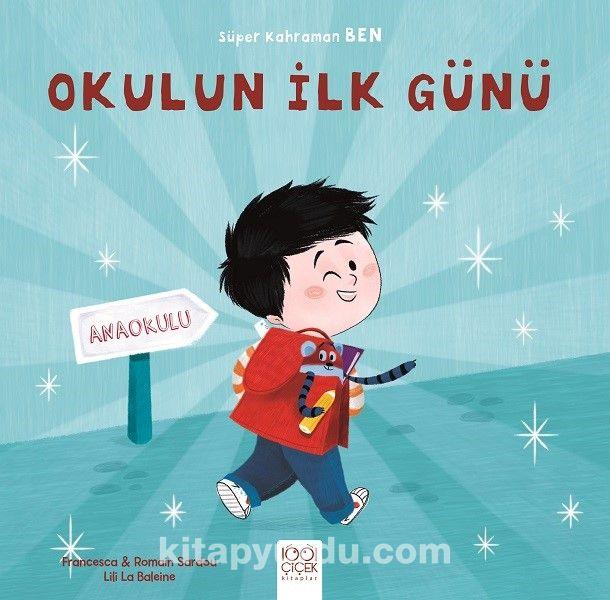 Okulun İlk Günü / Süper Kahraman Ben - Romain Sardou pdf epub