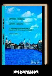 Venedik - İstanbul / Venice - Istanbul 51. Uluslararası Venedik Bienali'nden Bir Seçki