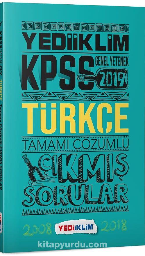 2019 KPSS Genel Yetenek Genel Kültür Türkçe Tamamı Çözümlü Çıkmış Sorular - Kollektif pdf epub