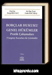 Borçlar Hukuku Genel Hükümler Pratik Çalışmaları ( Yargıtay Kararları ile Çözümlü )