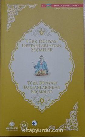 Türk Dünyası Destanlarından Seçmeler (Azerbaycan Türkçesi-Türkçe) - Yrd. Doç. Dr. Mehmet Yalçın Yılmaz pdf epub