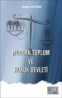 Modern Toplum ve Hukuk Devleti - Mehmet Tevfik Özcan pdf epub