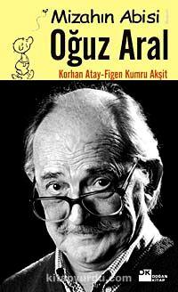 Mizahın Abisi Oğuz Aral - Korhan Atay pdf epub