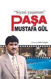 Siyasi Yaşamım Paşa Mustafa Gül
