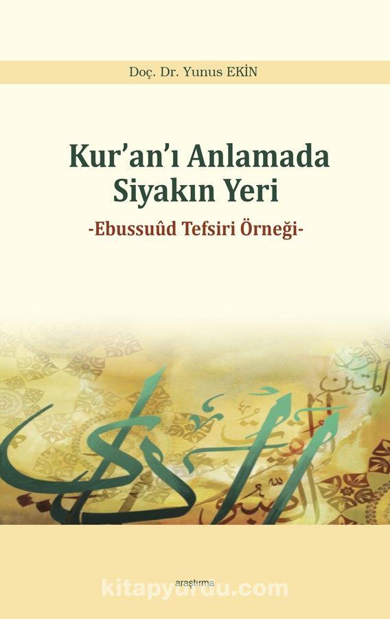 Kur'an'ı Anlamada Siyakın YeriEbussuud Tefsiri Örneği - Yunus Ekin pdf epub