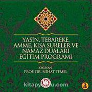 Yasin, Tebareke, Amme, Kısa Sureler ve Namaz Duaları Eğitim Programı -2 CD