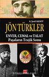 Jön Türkler & Enver Cemal ve Talat Paşaların Trajik Sonu