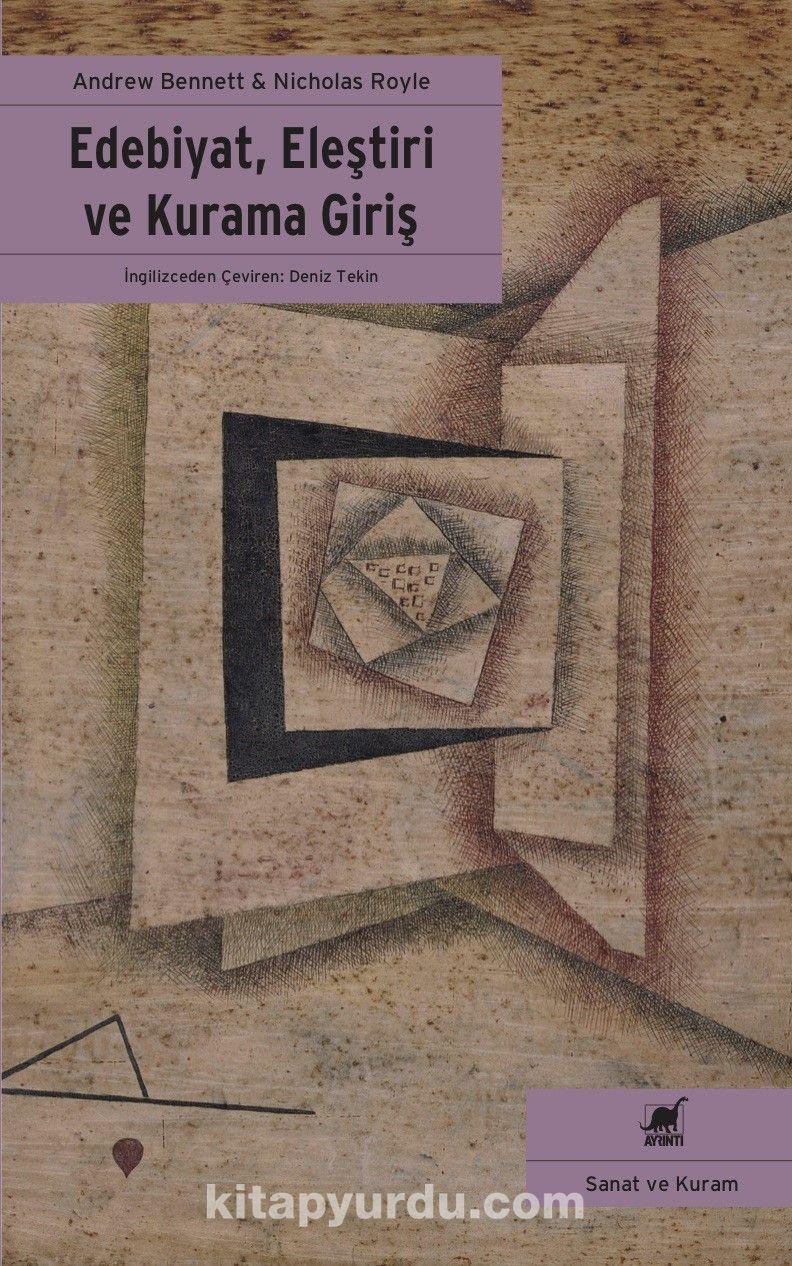 Edebiyat, Eleştiri ve Kurama Giriş - Andrew Bennett pdf epub