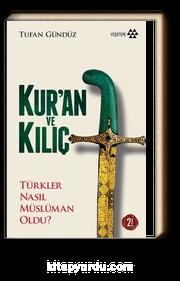 Kur'an ve Kılıç & Türkler Nasıl Müslüman Oldu?