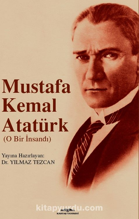 Mustafa Kemal AtatürkO Bir İnsandı - Yılmaz Tezcan pdf epub