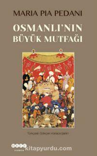 Osmanlı'nın Büyük Mutfağı - Maria Pia Pedani pdf epub