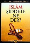 İslam Şiddete Ne Der?