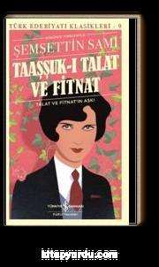 Taaşşuk-I Talat ve Fitnat (Günümüz Türkçesiyle)