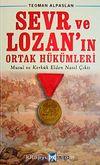 Sevr ve Lozan'ın Ortak Hükümleri & Musul ve Kerkük Elden Nasıl Çıktı