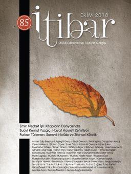 Sayı:85 Ekim 2018 İtibar Edebiyat ve Fikriyat Dergisi