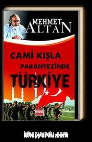 Cami Kışla Parantezinde Türkiye