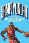 Şampiyonlar & Dünden Bugüne Basketbolun Kahramanları