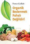 Organik Beslenmek Pahalı Değildir