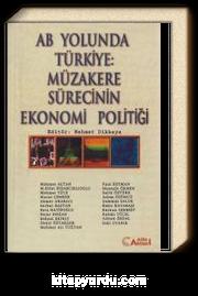 AB Yolunda Türkiye: Müzareke Sürecinin Ekonomi Politiği