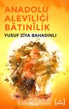 Anadolu Aleviliği-Batınilik ve İslam Fanatizmi