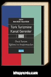Türk Turizmine Kanat Gerenler Cilt 1 & Öncü Turizm Eğitimci ve Araştırmacıları