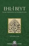 Ehl-i Beyt & İslam Tarihinde Ali-Fatıma Evladı