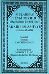 Mülahhas İlm-i Tevhid (Özetlenmiş Tevhid İlmi) & Akaid-i İslamiyye (İslam Akaidi)
