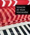 Otomobil Ticaretinden Otomotiv Sanayisine Tofaş'ın 50 Yıllık Yolculuğu (Küçük Boy)