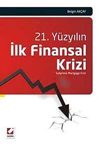 21. Yüzyılın İlk Finansal Krizi - Belgin Akçay pdf epub
