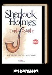 Toplu Öyküler / Sherlock Holmes