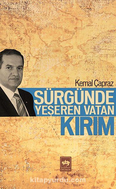 Sürgünde Yeşeren Vatan Kırım - Kemal Çapraz pdf epub
