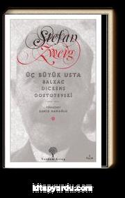 Üç Büyük Usta & Balzac, Dickens, Dostoyevski