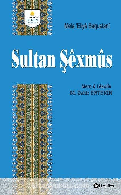 Sultan Şexmus - Mela Eliye Baqustani pdf epub