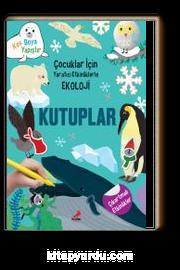 Kutuplar / Çocuklar İçin Yaratıcı Etkinliklerle Ekoloji