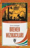 Bremen Mızıkacıları Dünya Çocuk Klasikleri (7-12 Yaş)