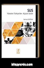 Sus & Yükselen Türkiye'den Alçalan Sesler