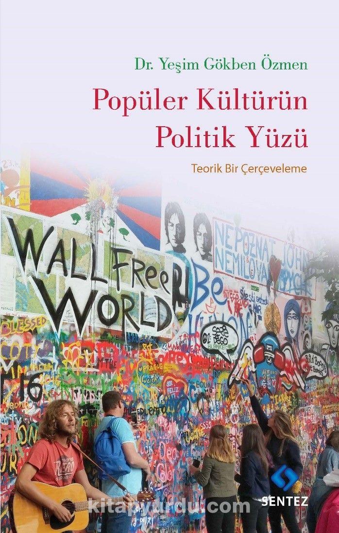 Popüler Kültürün Politik Yüzü - Dr. Yeşim Gökben Özmen pdf epub