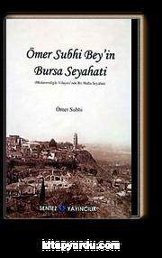 Ömer Subhi Bey'in Bursa Seyahati & Hüdevendigar Vilayeti'nde Bir Hafta Seyahat