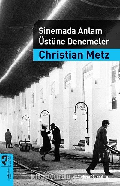 Sinemada Anlam Üstüne Denemeler - Christian Metz pdf epub