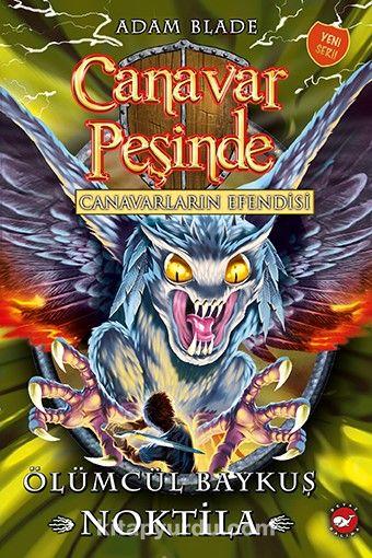 Canavar Peşinde 55 Canavarların Efendisi / Ölümcül Baykuş Noktila