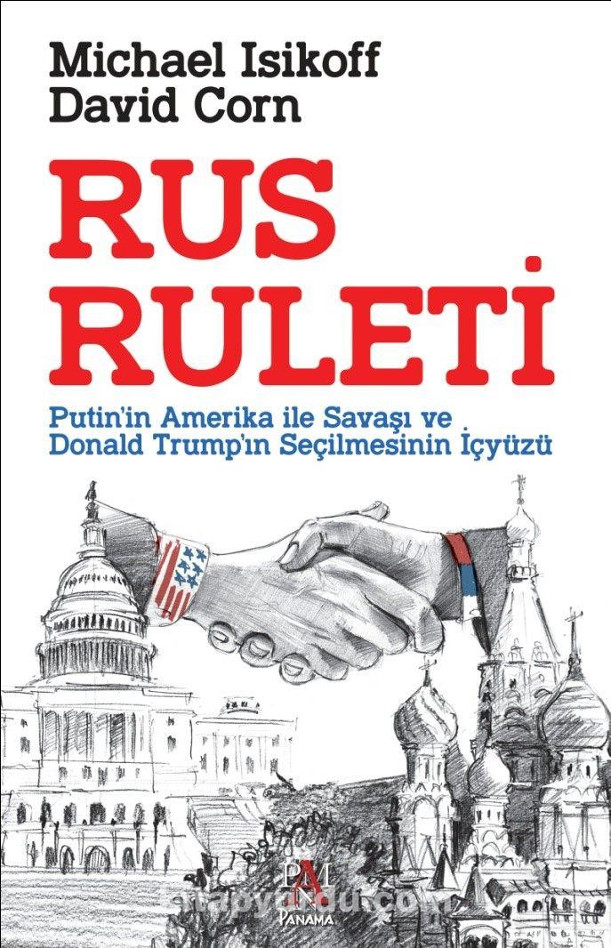 Rus RuletiPutin'in Amerika ile Savaşı ve Donald Trump'ın Seçilmesinin İçyüzü - Michael Isikoff pdf epub