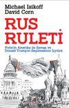 Rus Ruleti & Putin'in Amerika ile Savaşı ve Donald Trump'ın Seçilmesinin İçyüzü