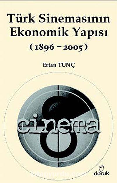 Türk Sinemasının Ekonomik Yapısı (1896-2005) - Ertan Tunç pdf epub