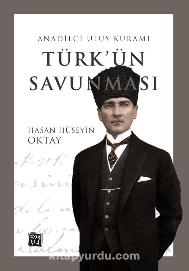Türk'ün SavunmasıAnadilci Ulus Kuramı - Hasan Hüseyin Oktay pdf epub