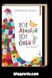 101 Atasözü 101 Öykü