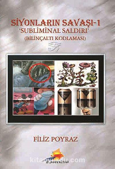 Siyonların Savaşı 1Sübliminal Saldırı - Bilinçaltı Kodlanası - Filiz Poyraz pdf epub
