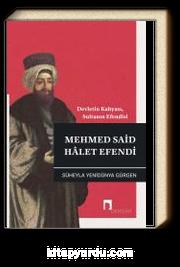 Devletin Kahyası, Sultanın Efendisi Mehmed Said Halet Efendi