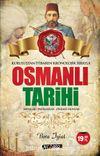 Kuruluştan İtibaren Kronolik Sırayla Osmanlı Tarihi & Savaşlar - Padişahlar - Önemli Olaylar