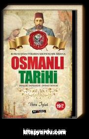 Kuruluştan İtibaren Kronolojik Sırayla Osmanlı Tarihi & Savaşlar - Padişahlar - Önemli Olaylar